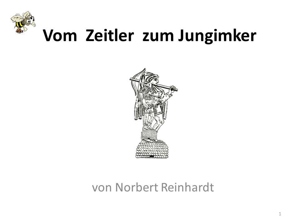 Vom Zeitler zum Jungimker von Norbert Reinhardt 1