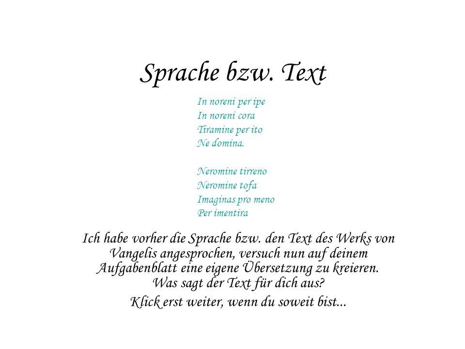Sprache bzw. Text Ich habe vorher die Sprache bzw.