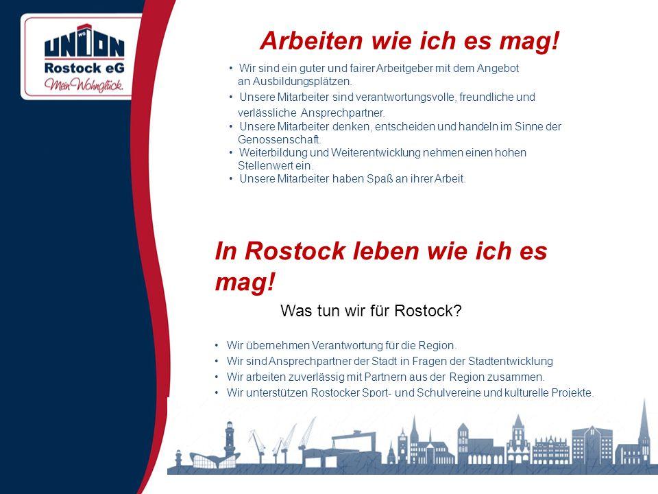 In Rostock leben wie ich es mag! Was tun wir für Rostock? Wir übernehmen Verantwortung für die Region. Wir sind Ansprechpartner der Stadt in Fragen de