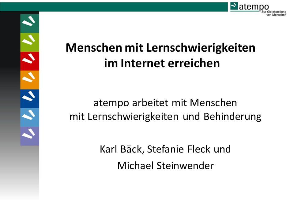 Menschen mit Lernschwierigkeiten im Internet erreichen atempo arbeitet mit Menschen mit Lernschwierigkeiten und Behinderung Karl Bäck, Stefanie Fleck und Michael Steinwender