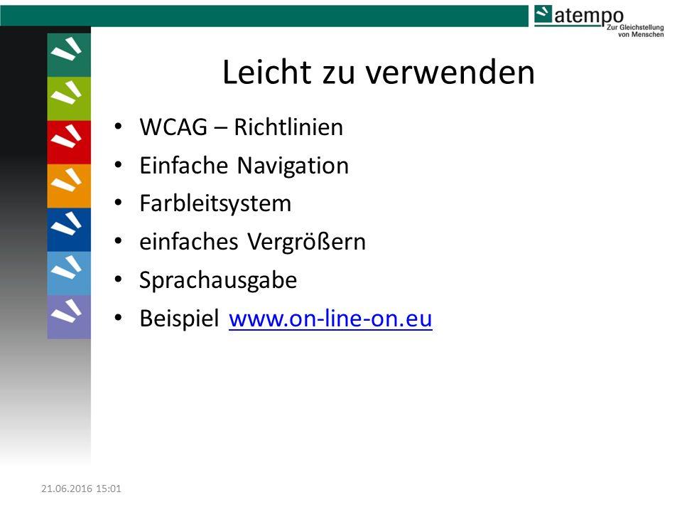 Leicht zu verwenden WCAG – Richtlinien Einfache Navigation Farbleitsystem einfaches Vergrößern Sprachausgabe Beispiel www.on-line-on.euwww.on-line-on.eu 21.06.2016 15:03