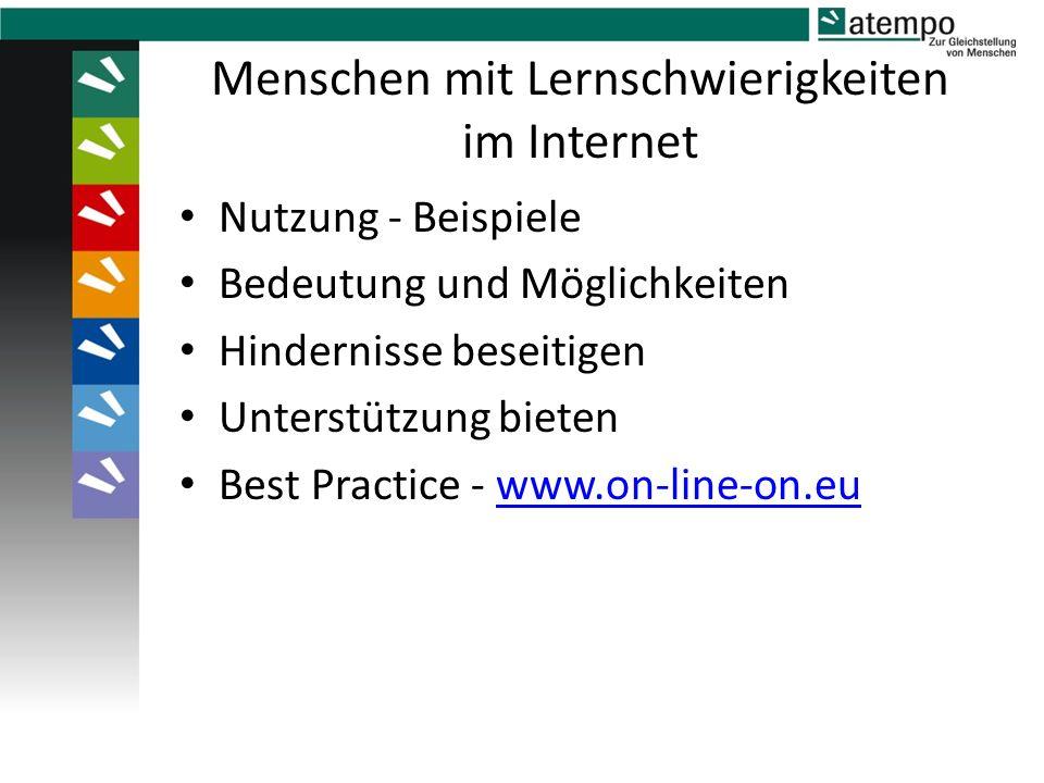 Menschen mit Lernschwierigkeiten im Internet Nutzung - Beispiele Bedeutung und Möglichkeiten Hindernisse beseitigen Unterstützung bieten Best Practice - www.on-line-on.euwww.on-line-on.eu