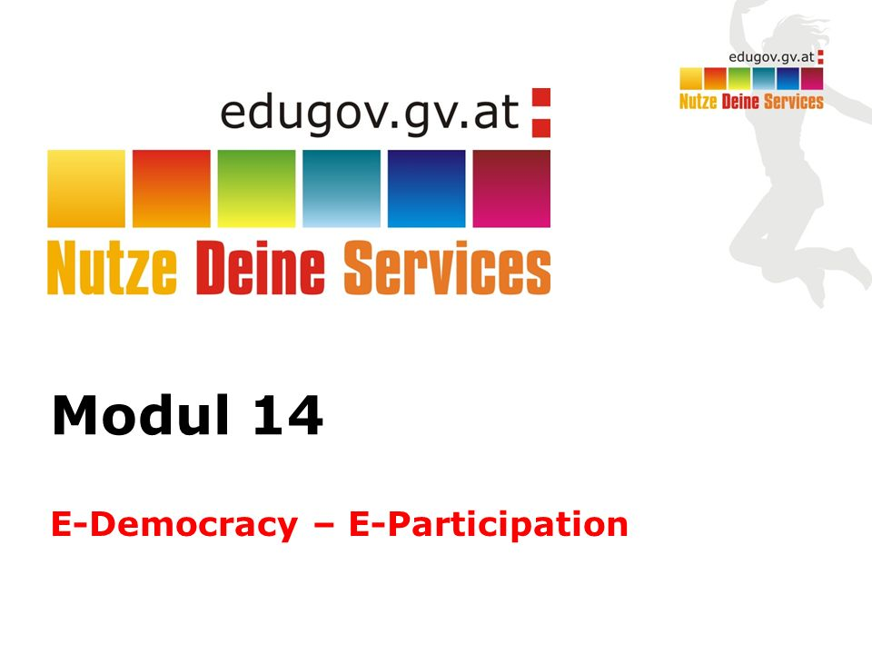 Modul 14 E-Democracy – E-Participation