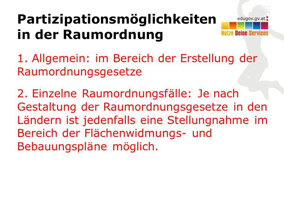 1. Allgemein: im Bereich der Erstellung der Raumordnungsgesetze 2.