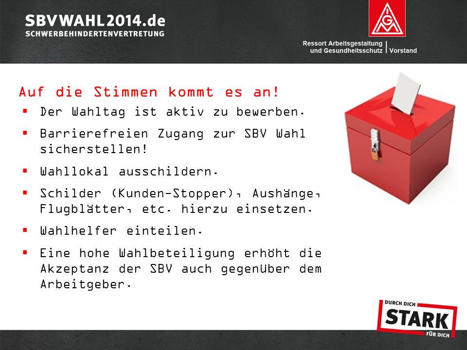  Der Wahltag ist aktiv zu bewerben.  Barrierefreien Zugang zur SBV Wahl sicherstellen.