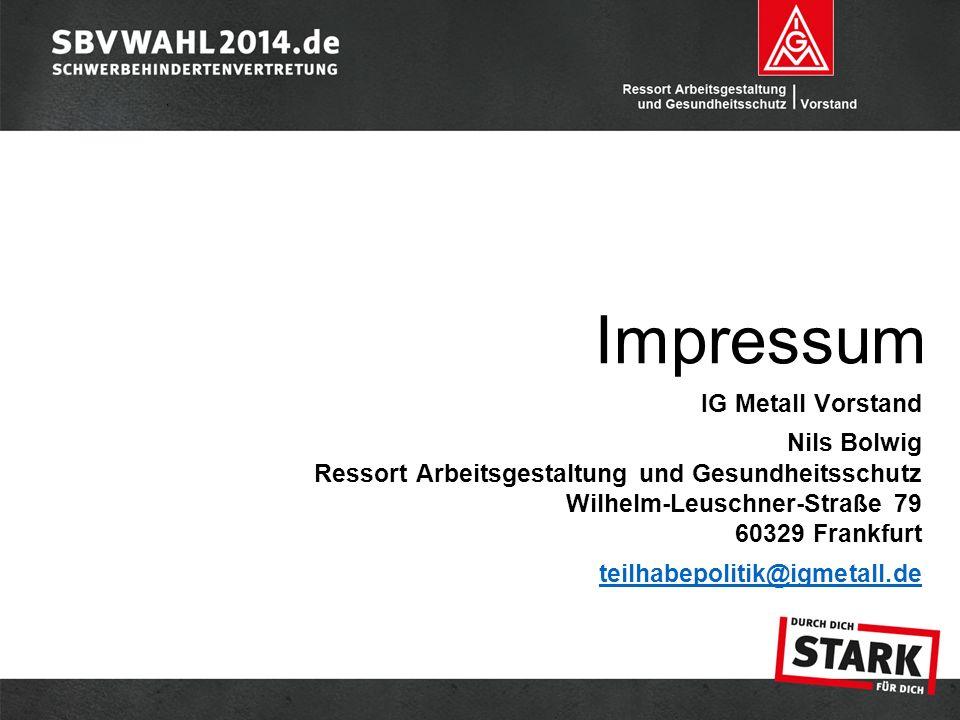 IG Metall Vorstand Nils Bolwig Ressort Arbeitsgestaltung und Gesundheitsschutz Wilhelm-Leuschner-Straße 79 60329 Frankfurt teilhabepolitik@igmetall.de Impressum