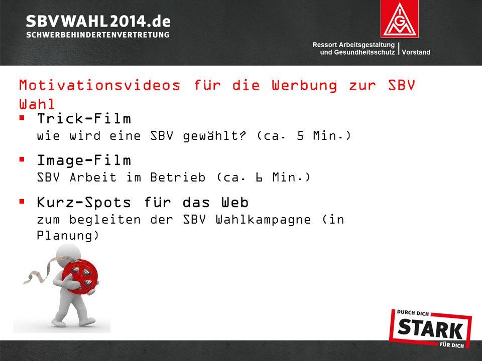  Trick-Film wie wird eine SBV gewählt? (ca. 5 Min.)  Image-Film SBV Arbeit im Betrieb (ca. 6 Min.)  Kurz-Spots für das Web zum begleiten der SBV Wa