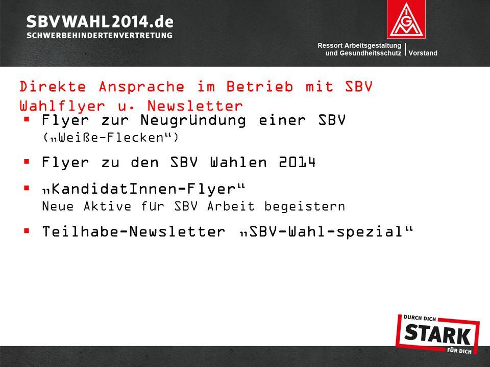 """ Flyer zur Neugründung einer SBV (""""Weiße-Flecken"""")  Flyer zu den SBV Wahlen 2014  """"KandidatInnen-Flyer"""" Neue Aktive für SBV Arbeit begeistern  Tei"""
