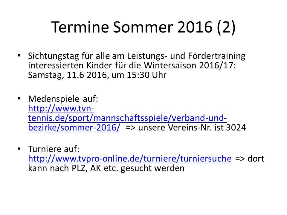 Termine Sommer 2016 (2) Sichtungstag für alle am Leistungs- und Fördertraining interessierten Kinder für die Wintersaison 2016/17: Samstag, 11.6 2016,