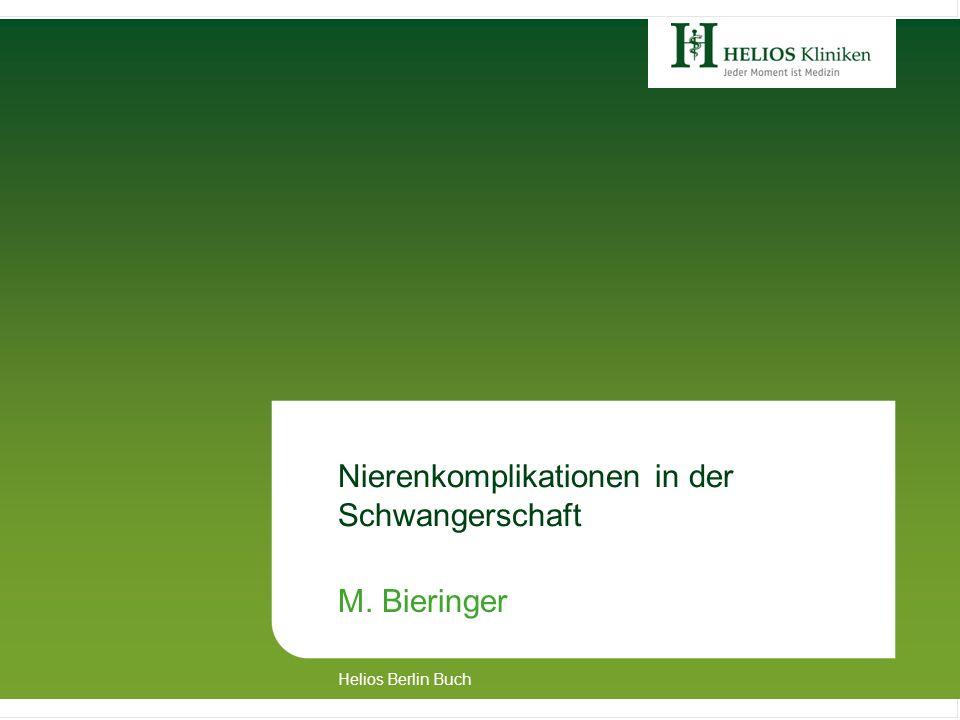 Nierenkomplikationen in der Schwangerschaft M. Bieringer Helios Berlin Buch