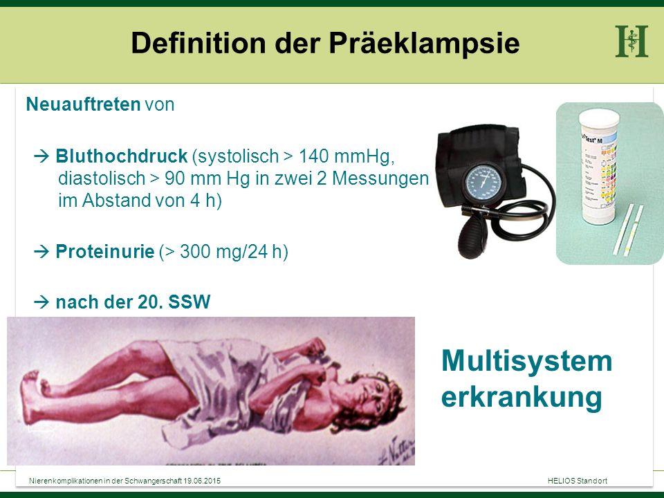 23 Neuauftreten von  Bluthochdruck (systolisch > 140 mmHg, diastolisch > 90 mm Hg in zwei 2 Messungen im Abstand von 4 h)  Proteinurie (> 300 mg/24