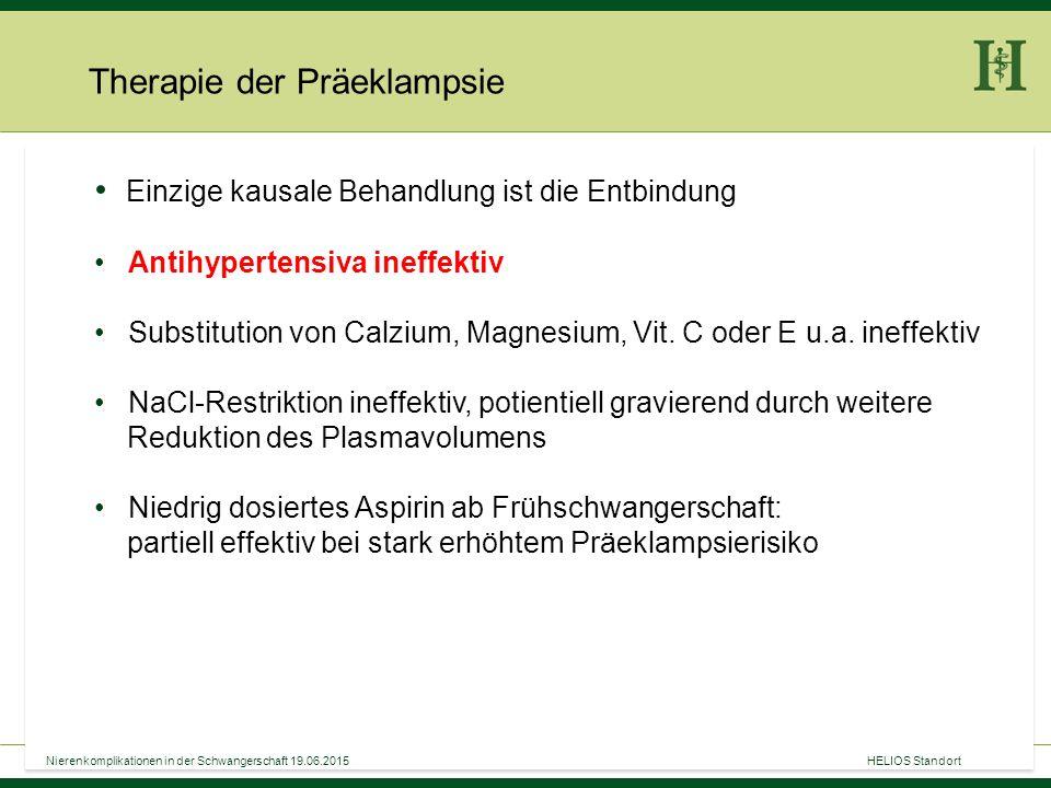 33 Einzige kausale Behandlung ist die Entbindung Antihypertensiva ineffektiv Substitution von Calzium, Magnesium, Vit. C oder E u.a. ineffektiv NaCl-R