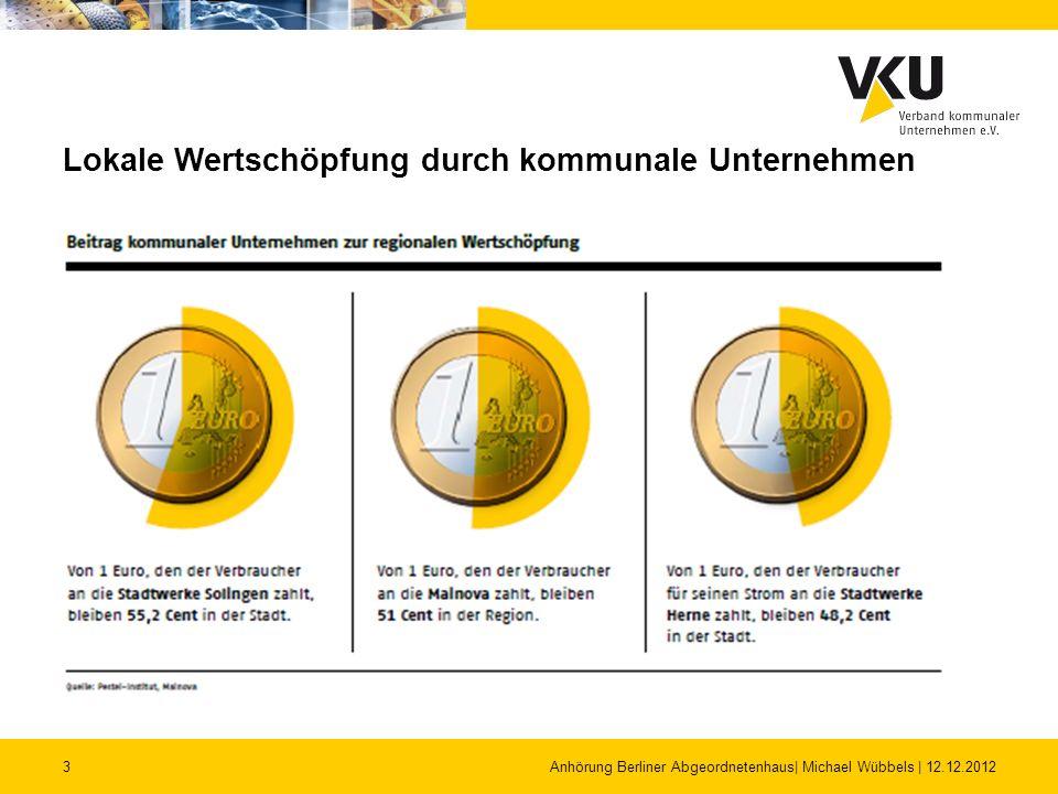 3 Lokale Wertschöpfung durch kommunale Unternehmen Anhörung Berliner Abgeordnetenhaus| Michael Wübbels | 12.12.2012