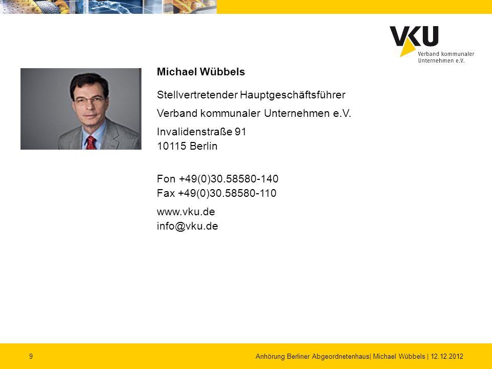 9 Michael Wübbels Stellvertretender Hauptgeschäftsführer Verband kommunaler Unternehmen e.V. Invalidenstraße 91 10115 Berlin Fon +49(0)30.58580-140 Fa
