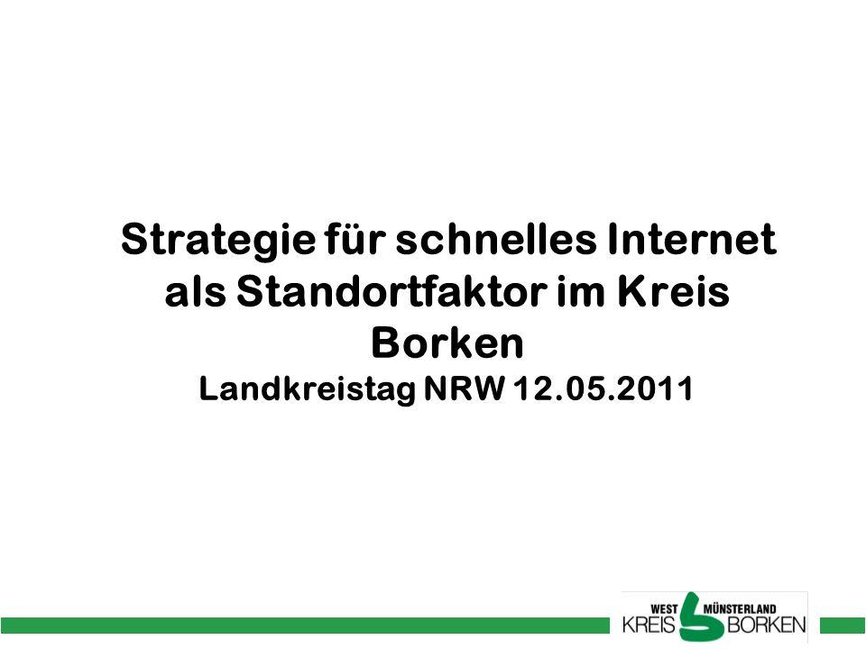 Strategie für schnelles Internet als Standortfaktor im Kreis Borken Landkreistag NRW 12.05.2011