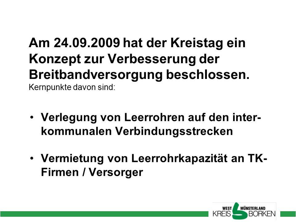 Am 24.09.2009 hat der Kreistag ein Konzept zur Verbesserung der Breitbandversorgung beschlossen.