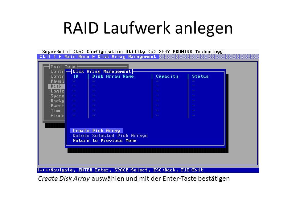 RAID Laufwerk anlegen Festplatten für das gewünschte RAID Laufwerk mit der Enter- oder Leertaste auswählen (2 für RAID 1, min.