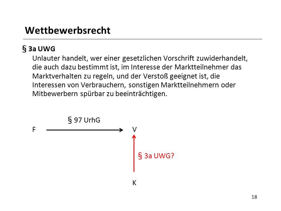 Wettbewerbsrecht § 3a UWG Unlauter handelt, wer einer gesetzlichen Vorschrift zuwiderhandelt, die auch dazu bestimmt ist, im Interesse der Marktteilne