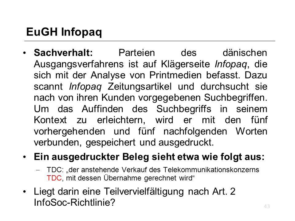 EuGH Infopaq Sachverhalt: Parteien des dänischen Ausgangsverfahrens ist auf Klägerseite Infopaq, die sich mit der Analyse von Printmedien befasst.