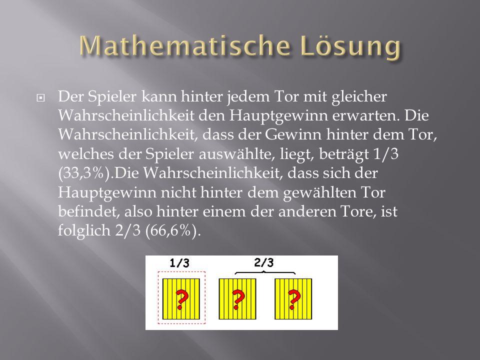  Der Spieler kann hinter jedem Tor mit gleicher Wahrscheinlichkeit den Hauptgewinn erwarten.