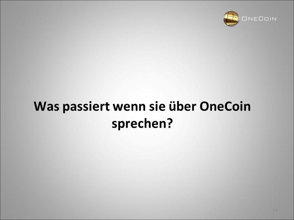 14 Was passiert wenn sie über OneCoin sprechen?