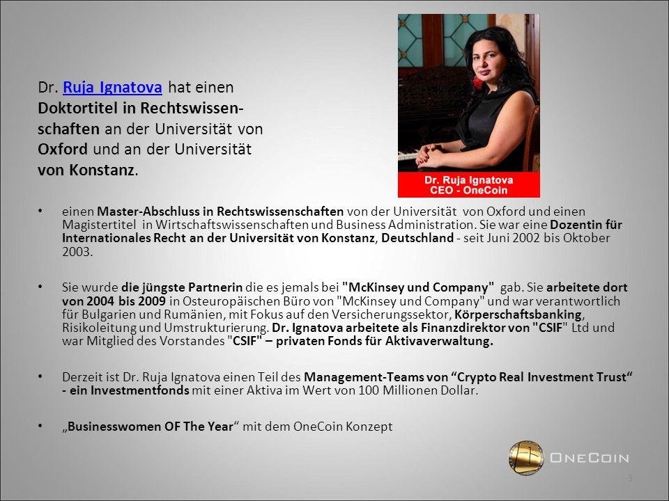 Dr. Ruja Ignatova hat einenRuja Ignatova Doktortitel in Rechtswissen- schaften an der Universität von Oxford und an der Universität von Konstanz. eine