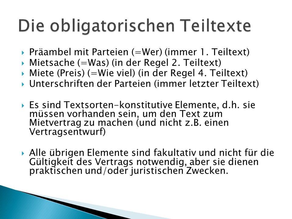  Präambel mit Parteien (=Wer) (immer 1. Teiltext)  Mietsache (=Was) (in der Regel 2.