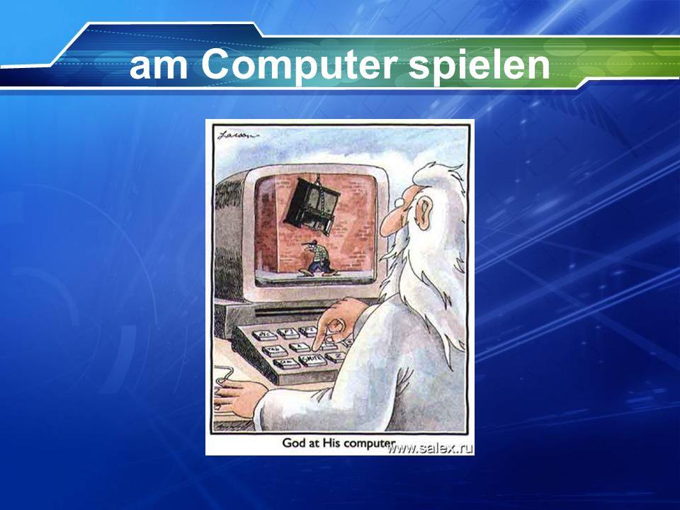 am Computer spielen