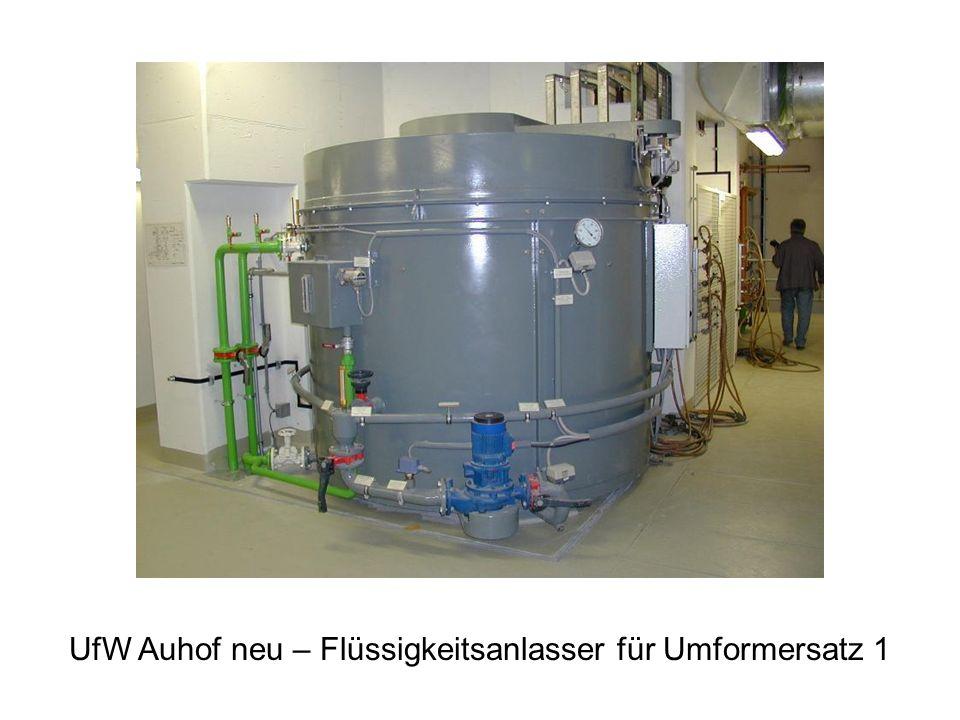 UfW Auhof neu – Flüssigkeitsanlasser für Umformersatz 1