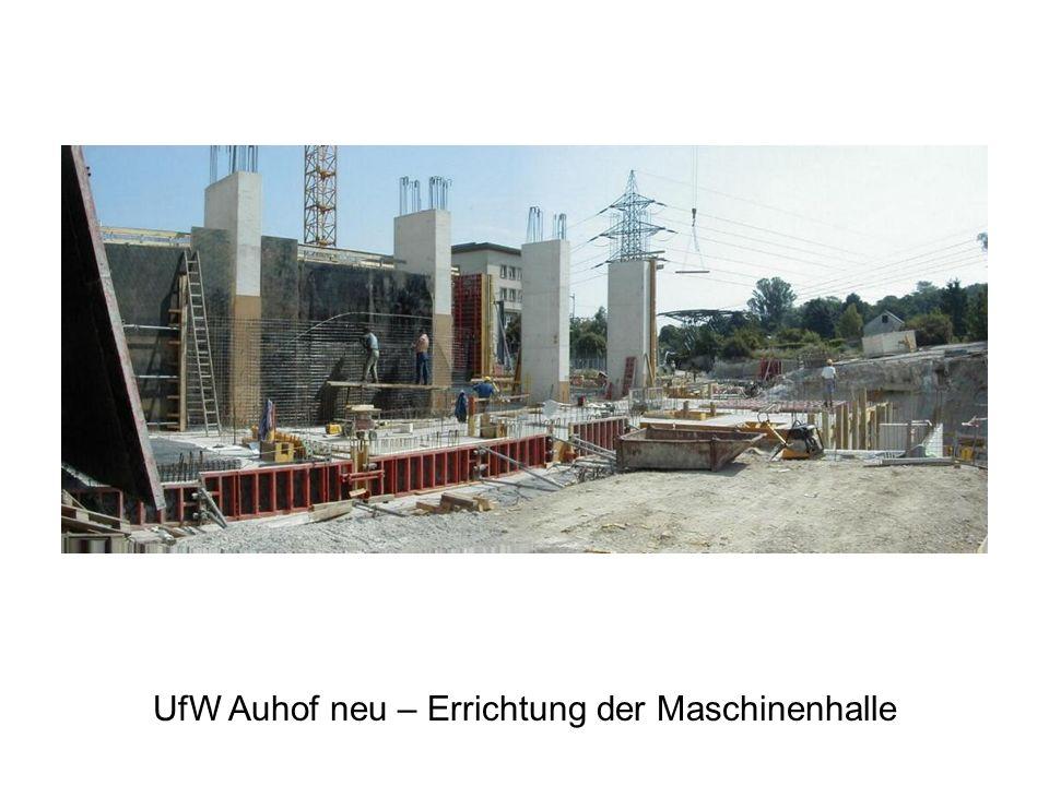UfW Auhof neu – Errichtung der Maschinenhalle