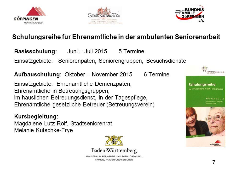 Schulungsreihe für Ehrenamtliche in der ambulanten Seniorenarbeit Basisschulung: Juni – Juli 2015 5 Termine Einsatzgebiete: Seniorenpaten, Seniorengru