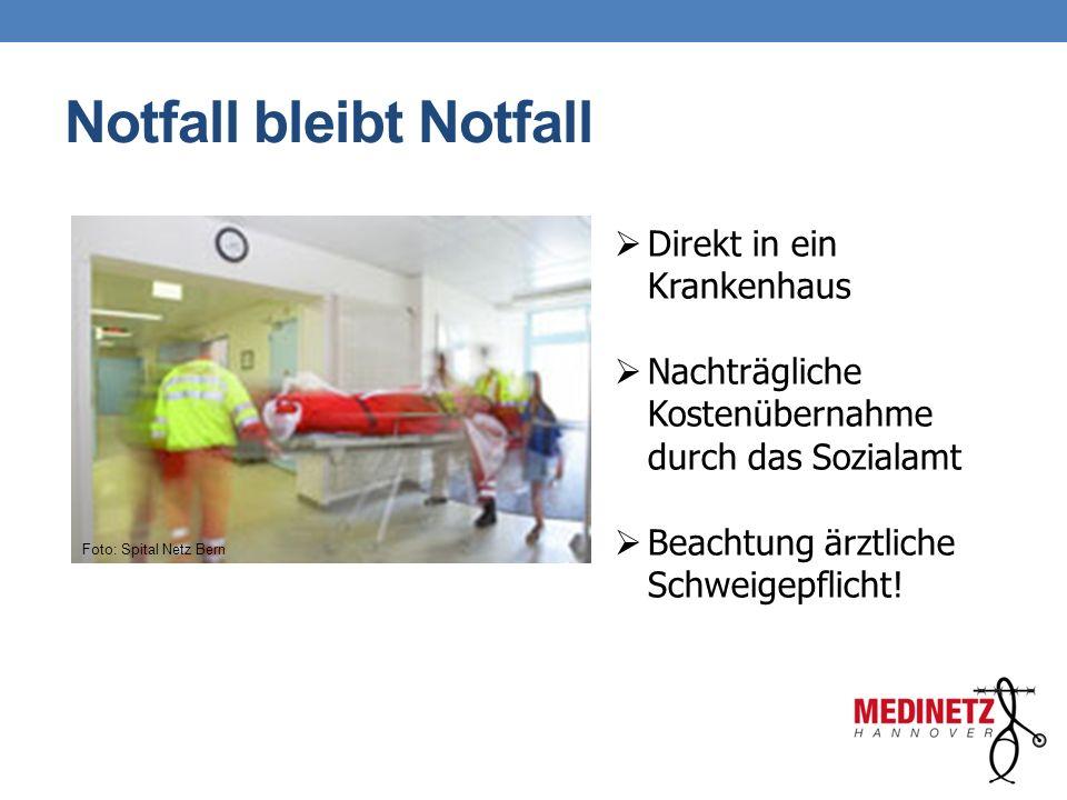 Notfall bleibt Notfall Foto: Spital Netz Bern  Direkt in ein Krankenhaus  Nachträgliche Kostenübernahme durch das Sozialamt  Beachtung ärztliche Sc
