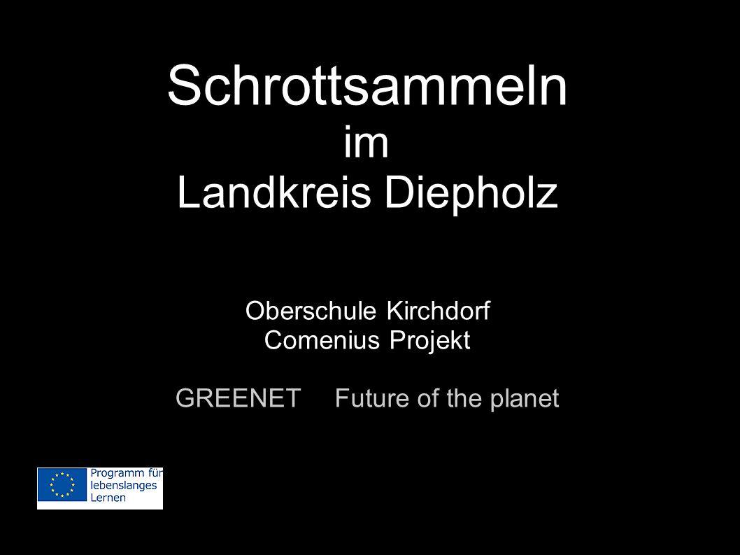 Schrottsammeln im Landkreis Diepholz Oberschule Kirchdorf Comenius Projekt GREENETFuture of the planet