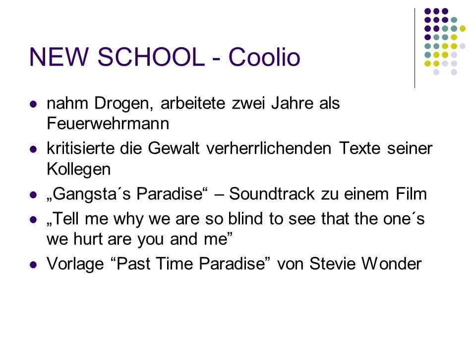 """NEW SCHOOL - Coolio nahm Drogen, arbeitete zwei Jahre als Feuerwehrmann kritisierte die Gewalt verherrlichenden Texte seiner Kollegen """"Gangsta´s Paradise – Soundtrack zu einem Film """"Tell me why we are so blind to see that the one´s we hurt are you and me Vorlage Past Time Paradise von Stevie Wonder"""