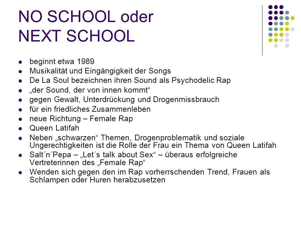 """NO SCHOOL oder NEXT SCHOOL beginnt etwa 1989 Musikalität und Eingängigkeit der Songs De La Soul bezeichnen ihren Sound als Psychodelic Rap """"der Sound,"""