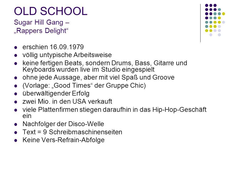 """OLD SCHOOL Sugar Hill Gang – """"Rappers Delight"""" erschien 16.09.1979 völlig untypische Arbeitsweise keine fertigen Beats, sondern Drums, Bass, Gitarre u"""