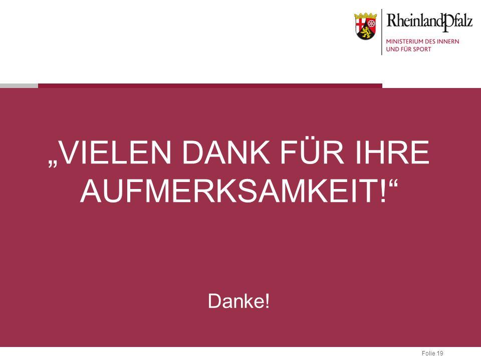 """Folie 19 """"VIELEN DANK FÜR IHRE AUFMERKSAMKEIT!"""" Danke!"""
