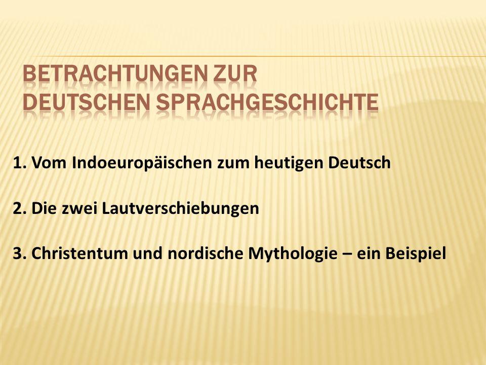 Entwicklung der indoeuropäischen Sprachen Zwei Hauptteile ( zw.