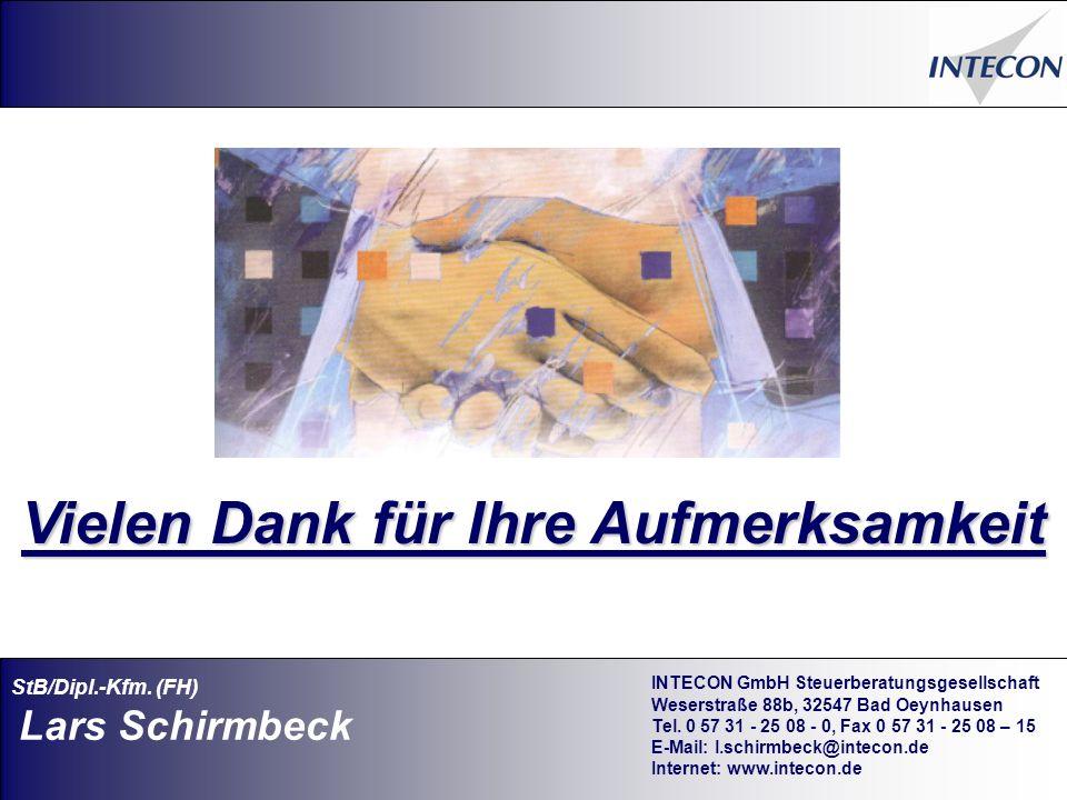 16 Vielen Dank für Ihre Aufmerksamkeit INTECON GmbH Steuerberatungsgesellschaft Weserstraße 88b, 32547 Bad Oeynhausen Tel.