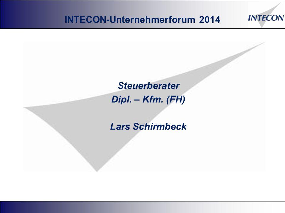INTECON-Unternehmerforum 2014 Steuerberater Dipl. – Kfm. (FH) Lars Schirmbeck