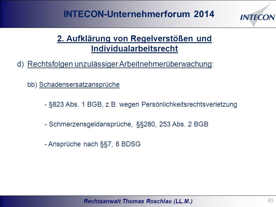 Rechtsanwalt Thomas Roschlau (LL.M.) INTECON-Unternehmerforum 2014 d)Rechtsfolgen unzulässiger Arbeitnehmerüberwachung: bb) Schadensersatzansprüche - §823 Abs.