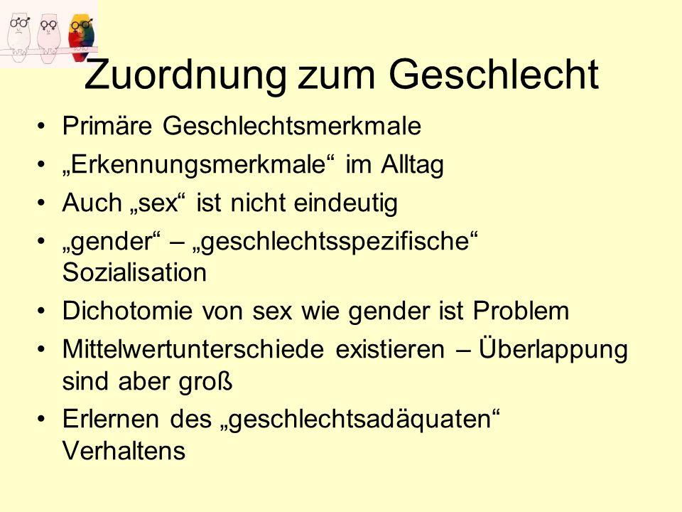 """Zuordnung zum Geschlecht Primäre Geschlechtsmerkmale """"Erkennungsmerkmale"""" im Alltag Auch """"sex"""" ist nicht eindeutig """"gender"""" – """"geschlechtsspezifische"""""""