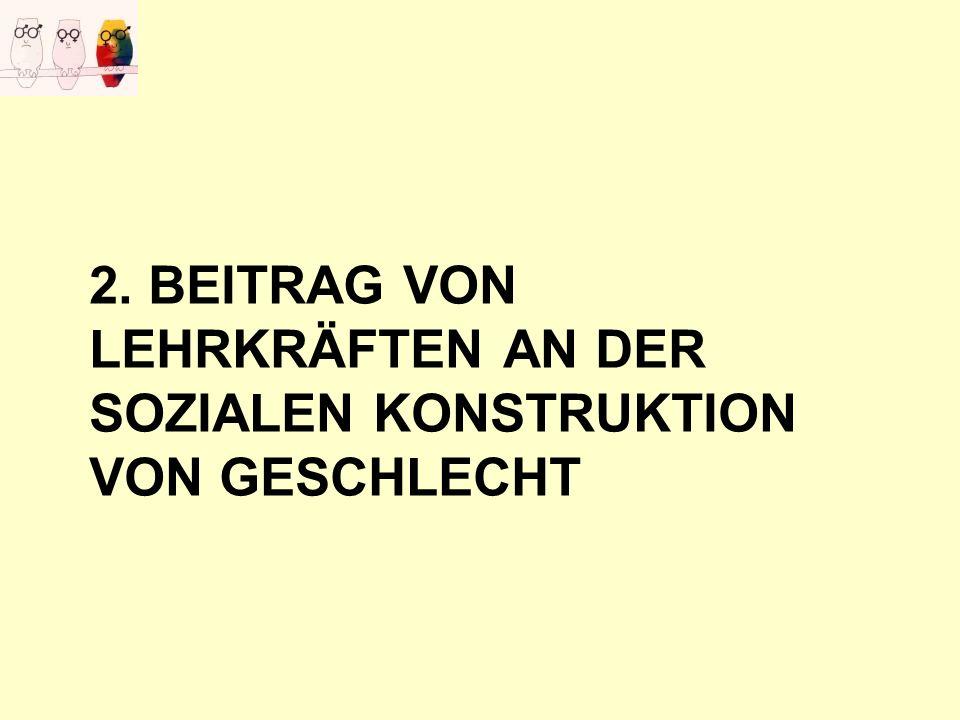 2. BEITRAG VON LEHRKRÄFTEN AN DER SOZIALEN KONSTRUKTION VON GESCHLECHT