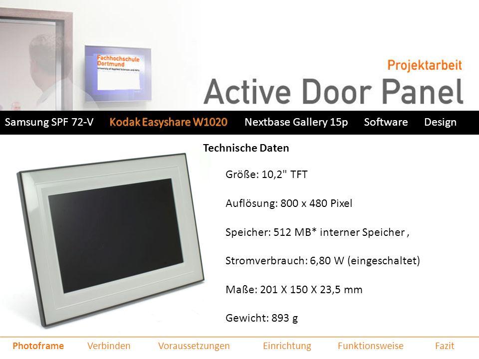 Samsung SPF 72-VNextbase Gallery 15pSoftwareDesign Technische Daten Größe: 10,2 TFT Auflösung: 800 x 480 Pixel Speicher:512 MB* interner Speicher, Stromverbrauch: 6,80 W (eingeschaltet) Maße: 201 X 150 X 23,5 mm Gewicht: 893 g PhotoframeVoraussetzungenEinrichtungFunktionsweiseVerbindenFazit