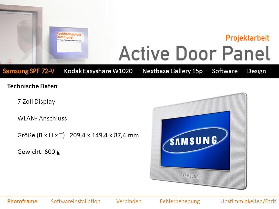Samsung SPF 72-VNextbase Gallery 15pSoftwareDesign Verbinden Drag & Drop nur möglich, wenn mitgelieferte Software installiert Bild erst nach Entfernung des Kabels sichtbar Kabel problemlos WLAN PhotoframeVoraussetzungenEinrichtungFunktionsweiseVerbindenFazit