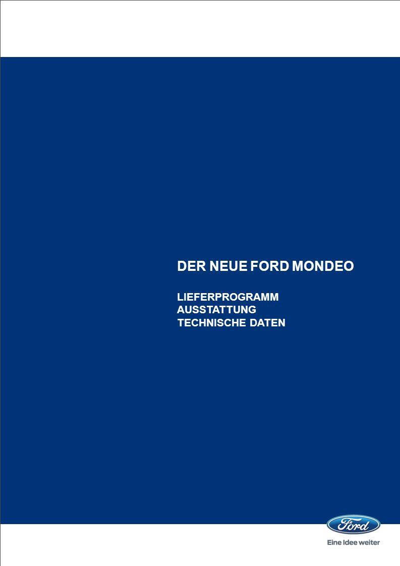 DER NEUE FORD MONDEO LIEFERPROGRAMM AUSSTATTUNG TECHNISCHE DATEN
