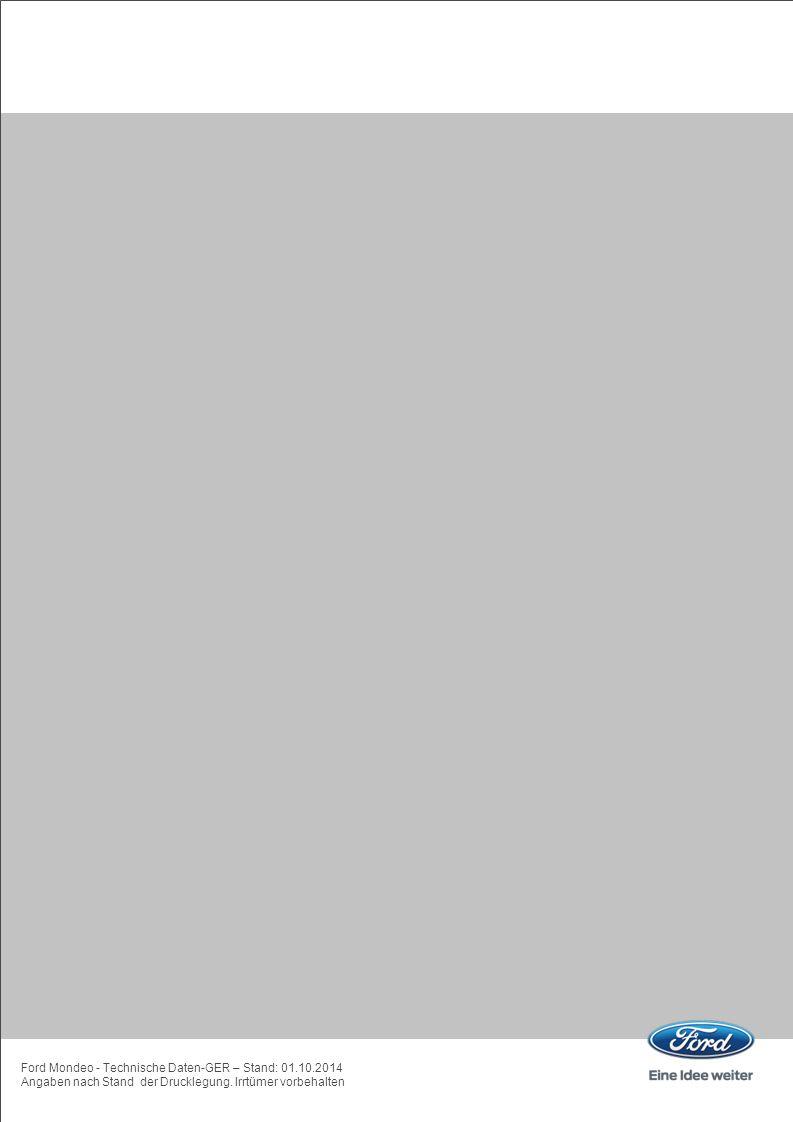 Ford Mondeo - Technische Daten-GER – Stand: 01.10.2014 Angaben nach Stand der Drucklegung.