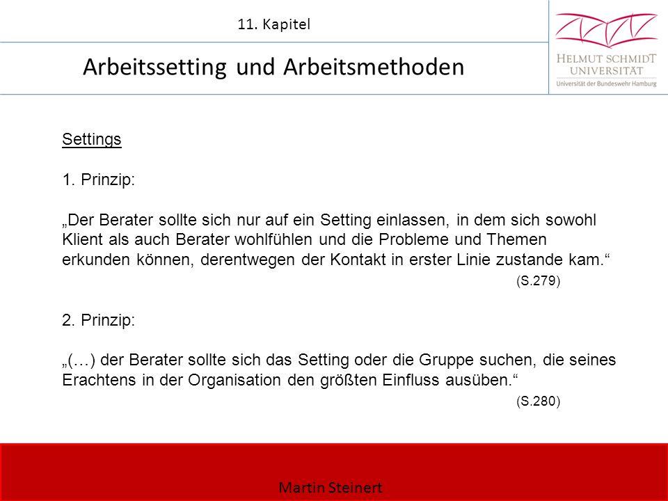 Martin Steinert 11. Kapitel Arbeitssetting und Arbeitsmethoden Settings 1.