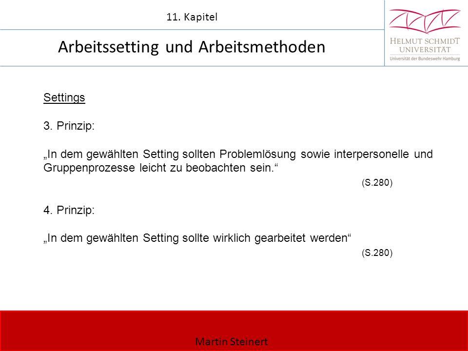 Martin Steinert 11. Kapitel Arbeitssetting und Arbeitsmethoden Settings 3.