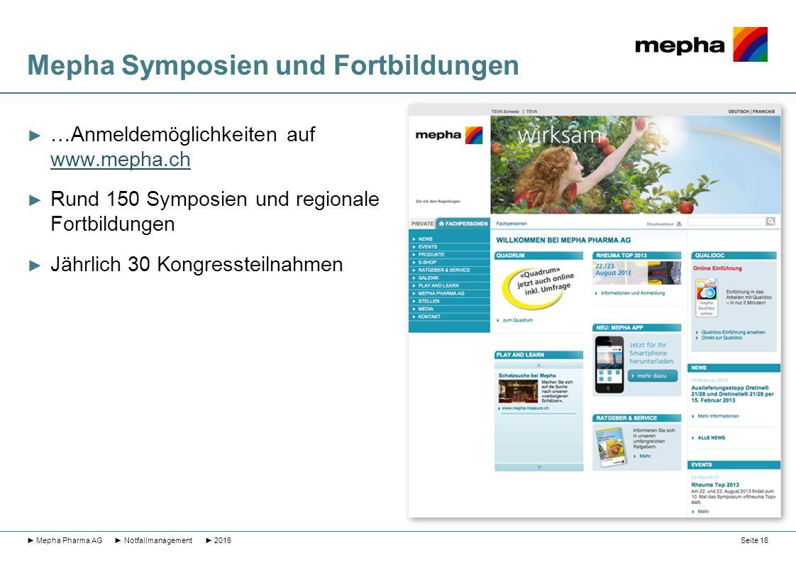 Mepha Symposien und Fortbildungen ► …Anmeldemöglichkeiten auf www.mepha.ch www.mepha.ch ► Rund 150 Symposien und regionale Fortbildungen ► Jährlich 30